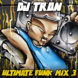 DJ Tron Ultimate Funk Mix 3