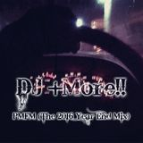 DJ +More!! - PMFM (The 2016 Year End Mix)