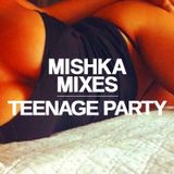 Teenage Party – A Little Bit of Love. A Very Special Mixtape for Mishka Bar