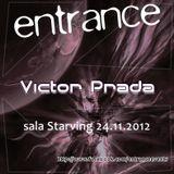 Victor Prada - Entrance 010 (24-11-2012)