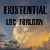 Existential by Luc Forlorn