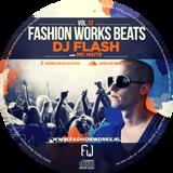 Fashion Works Beats Vol. 13 Mixed by Flash feat. MC Haits.