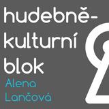 Hudebně-kulturní blok - Alena Lančová (22. 10. 2018)