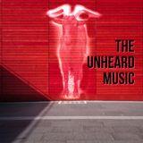 +The Unheard Music+ 2/28/17