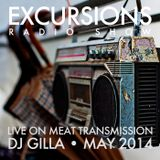 Excursions Radio Show #32 - Live on MeatTransmission May 2014 with DJ Gilla