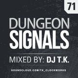 Dungeon Signals Podcast 71 - DJ T.K.