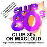 Club 80s Mixcloud #11 300718