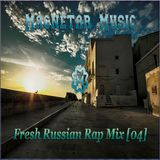 Magnetar Music - Fresh Russian Rap Mix [04]