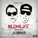 #LOWLiFE ft. Jay Robinson [015]