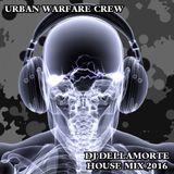 DJ Dellamorte / Urban Warfae Crew House Mix 2016