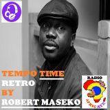 TEMPO TIME RETRO 2018 BY ROBERT MASEKO RADIO DJ N PRODUCER. RADIO AFRIC-AYE. 6JAN2018.