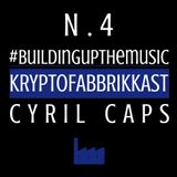 #Buildingupthemusic KRYPTOFABBRIKKAST N.4 - Cyril Caps - 19/10/2016