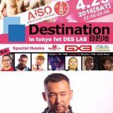 "20160423 DJ DAI HAPPY HOUSE CIRCUIT ""Destination in Tokyo fet DES_LAB"" LIVE REC !!"