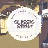 Angel Monroy Presents Classic Spirit Chapter II