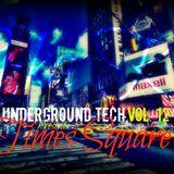 Underground Tech. /// Vol.12 /// Times Square