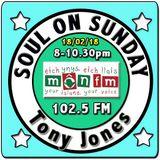 Soul On Sunday 18/02/18, Tony Jones, MônFM Radio *  O  L  D   &   O  L  D  E  R  * Northern Soul