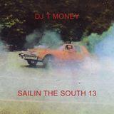 DJ T MONEY PRESENTS : SAILIN THE SOUTH 13 - December 19th, 2017
