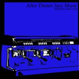 After Dinner Jazz Mix 4