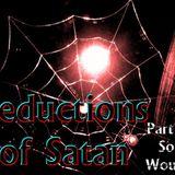 """Seductions of Satan Part 10 """"Soul Wounds"""" - Audio"""