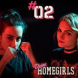 #2 Deine Homegirls - Podcast
