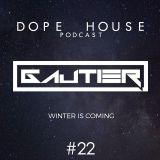 Gautier - Dope House #22