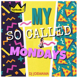 My So Called Mondays Mix1