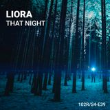 102 Podcast – S4E39 – That Night by Liora