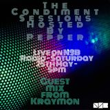 The Condiment Sessions - Hosted by Pepper - Exclusive Guest Mix from Kraymon