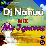 Dj Nahuu - Mix Me Ignoras (EN VIVO) (abril2015)