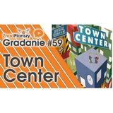 Gradanie ZnadPlanszy #59 - Town Center