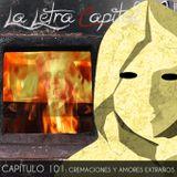 LALETRACAPITAL PODCAST (OMC RADIO) - CAPÍTULO 101 - DE CREMACIONES Y AMORES EXTRAÑOS