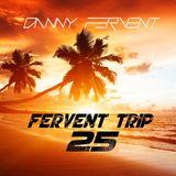 Fervent Trip 25