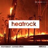 Heatrock Radio // Sept 2016 - MixMason + Conrad Clifton [HRR003]