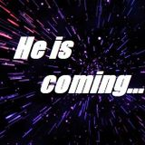 #11 'He is coming...'