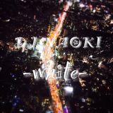 DJ NAOKI Mix -white-