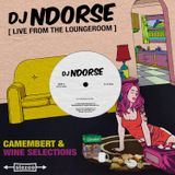Camembert & Wine Selections Vol III [NDORSE Live From The Loungeroom]