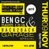 South Of Houston / 9th Nov 17 / Ben GC & David Loja B2B Garage Special / 1BTN