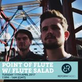 Point of Flute w/ Flute Salad 11th April 2017