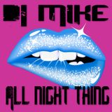 DJ MIKE - All night thing