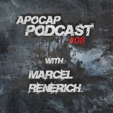 Apocap Podcast # 8 with - Marcel Renerich