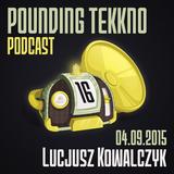Lucjusz Kowalczyk - Pounding Tekkno Podcast #16