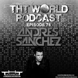 THT World Podcast ep 76 by Andres Sanchez