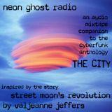 NEON GHOST RADIO: Street Moon's Revolution