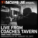 Bazooka Joe Presents (PODCAST) EP#10 - Live From Coaches Tavern (Indianapolis, IN 8/22/17)