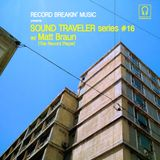 Sound Traveler Series #16 ft. Matt Braun (The Record Player)