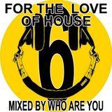 For the love house v6