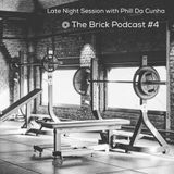 Late Night Session With PHILL DA CUNHA @ The Brick Podcast #4