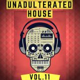 Unadulterated House Vol. 11