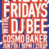 Fresh Fridays (6.7.13) w/ DJ Bee & Cosmo Baker