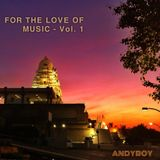 For the Love of Music - Vol. 1